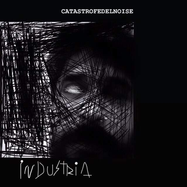 Catastrofe del Noise – Industria