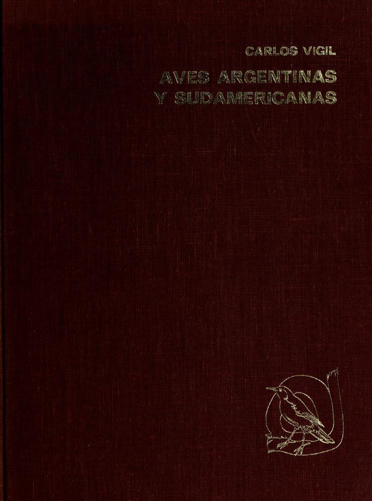 Aves argentinas y sudamericanas by Carlos Vigil