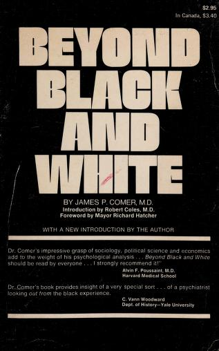 Cover of: Beyond Black and white | James P. Comer
