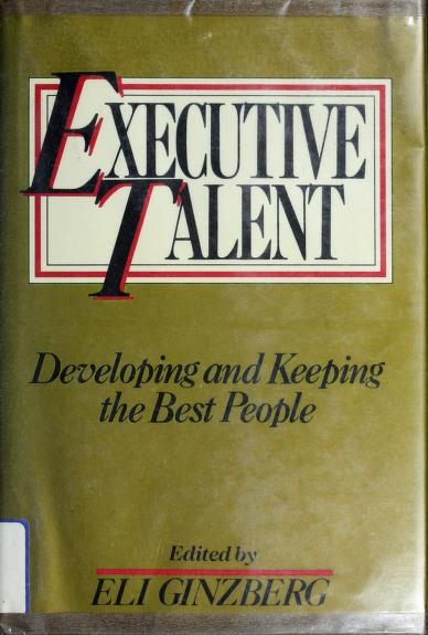 Executive talent by Eli Ginzberg, editor.