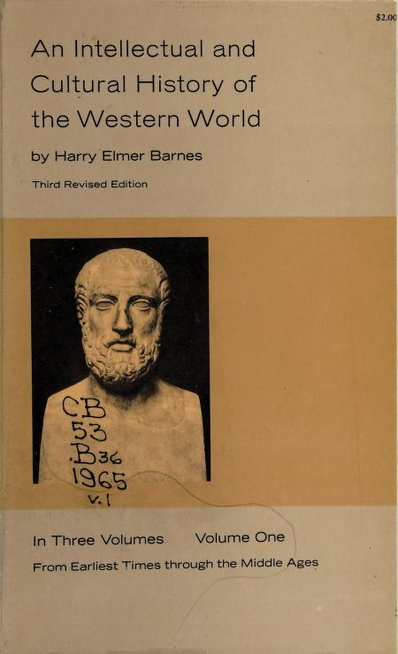 An intellectual and cultural history of the Western World by Harry Elmer Barnes