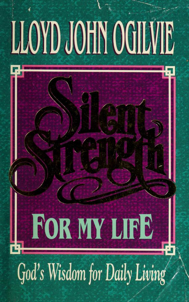 Silent strength for my life by Lloyd John Ogilvie