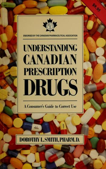Cover of: Understanding Canadian prescription drugs | Dorothy L. Smith